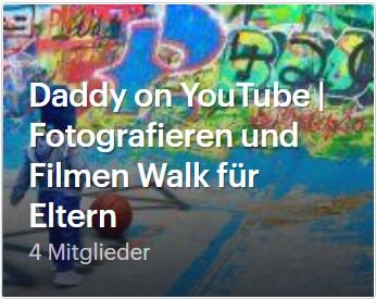 Vater sucht Vater zum gemeinsamen Hobby Filmen. Gemeinsamer Walk für Youtube Video Erstellung und Spass.